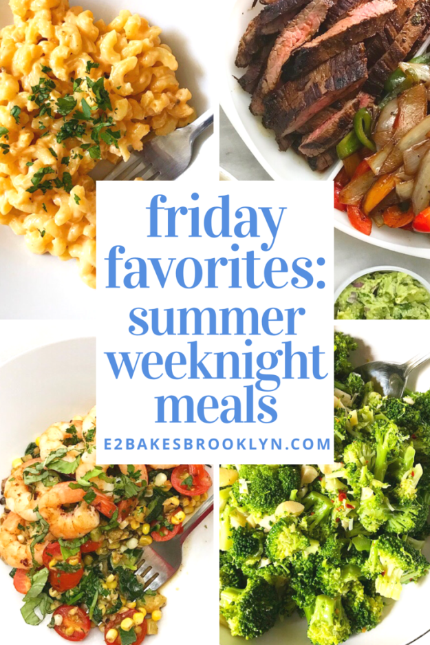 Friday Favorites: Summer Weeknight Meals
